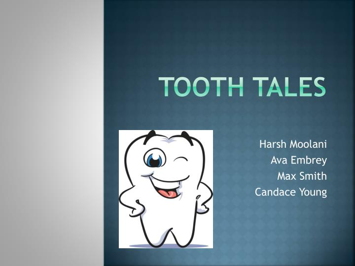 tooth tales