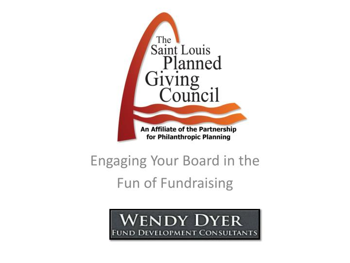 Engaging your board in the fun of fundraising