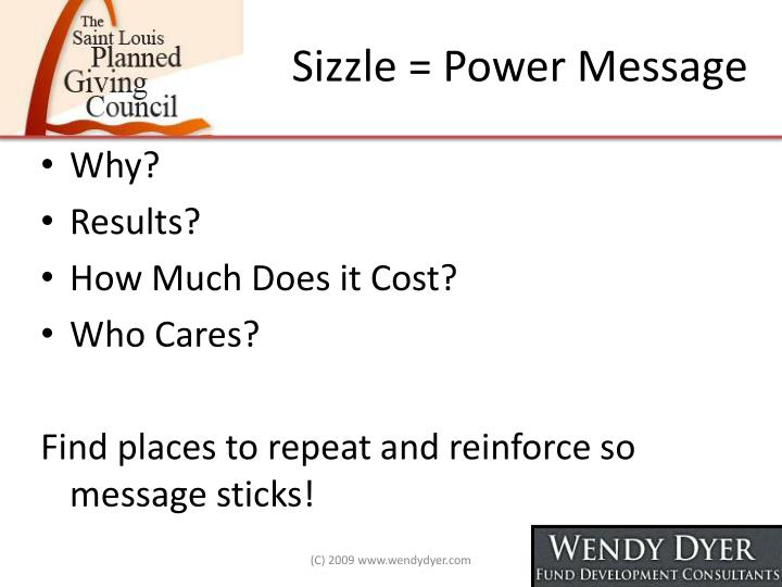Sizzle = Power Message