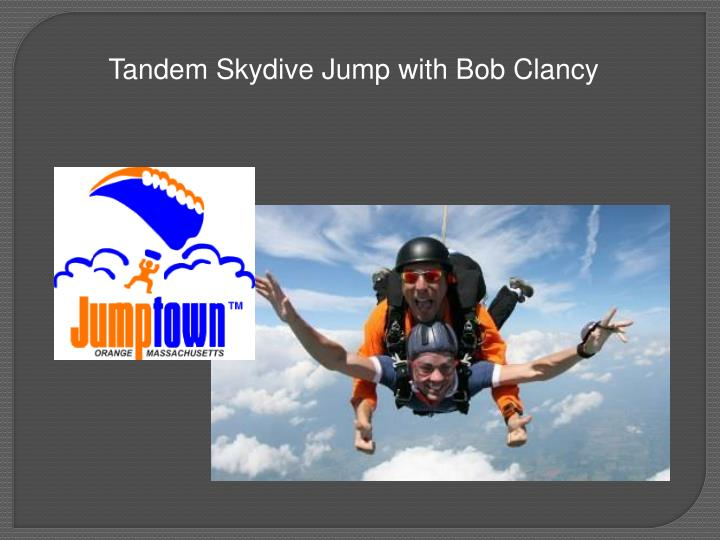 Tandem Skydive Jump with Bob Clancy