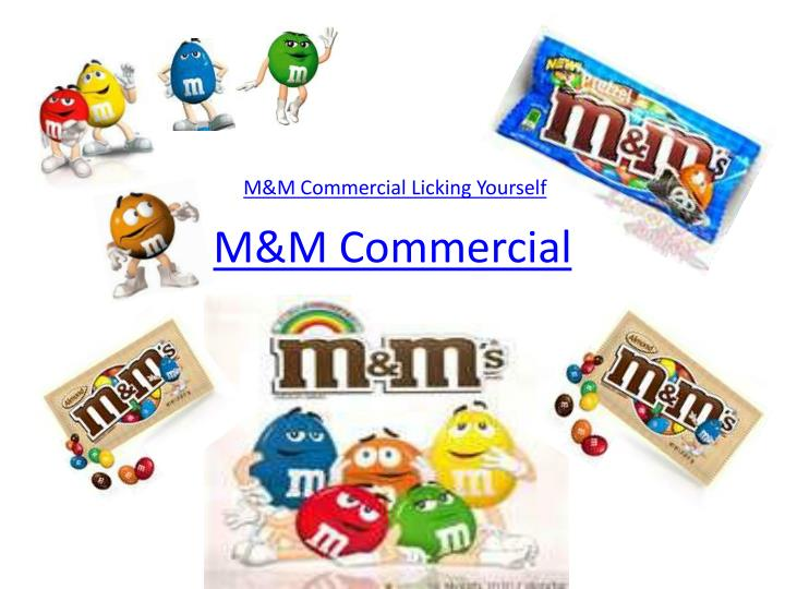 M&M Commercial Licking Yourself
