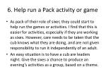6 help run a pack activity or game