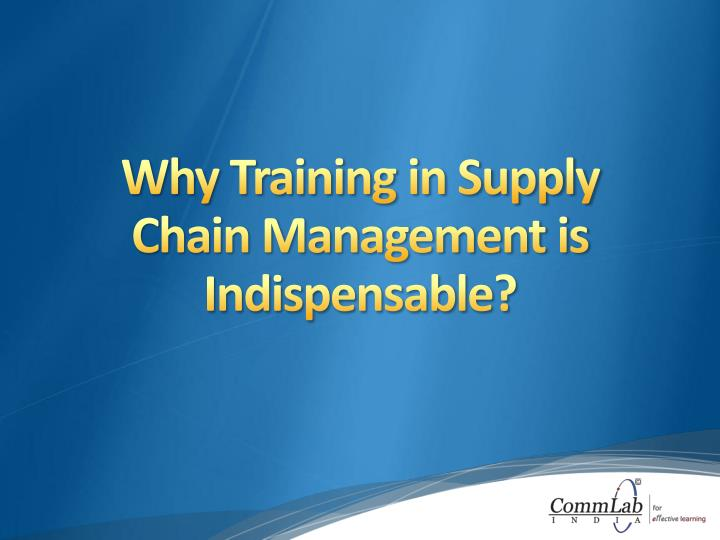 why training in supply chain management is indispensable n.