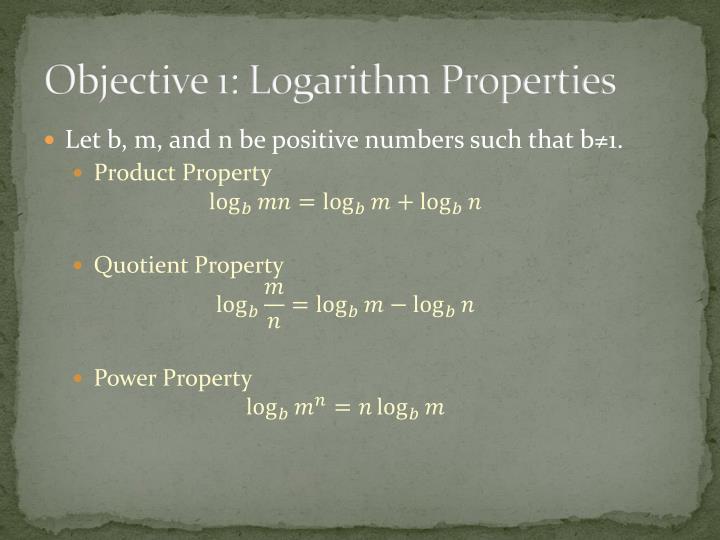 Objective 1: Logarithm Properties