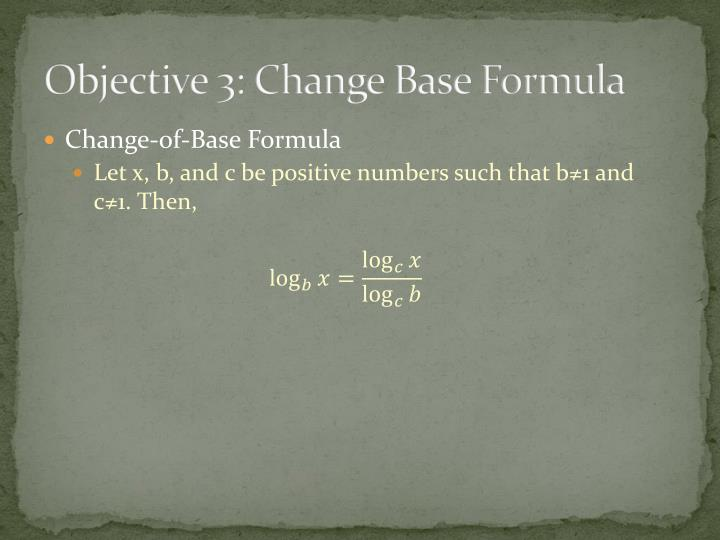 Objective 3: Change Base Formula