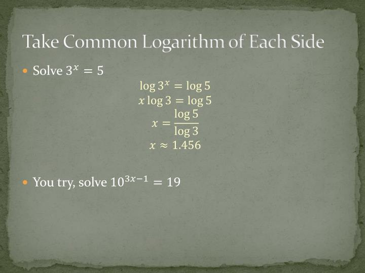 Take Common Logarithm of Each Side