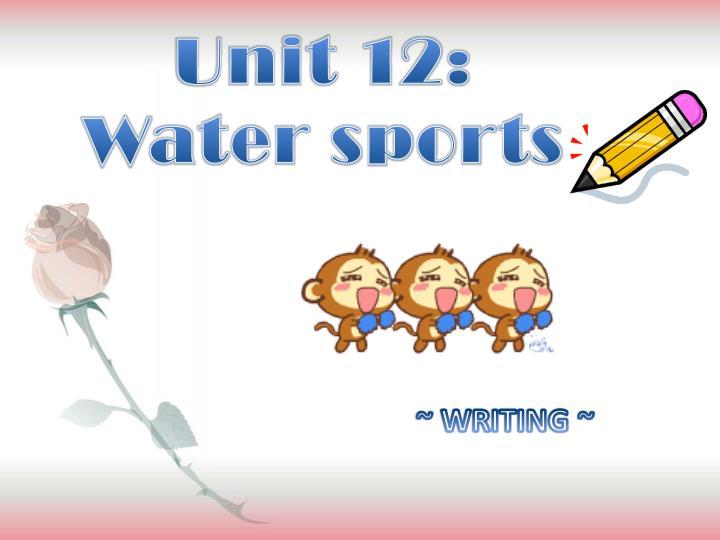 Unit 12 water sports