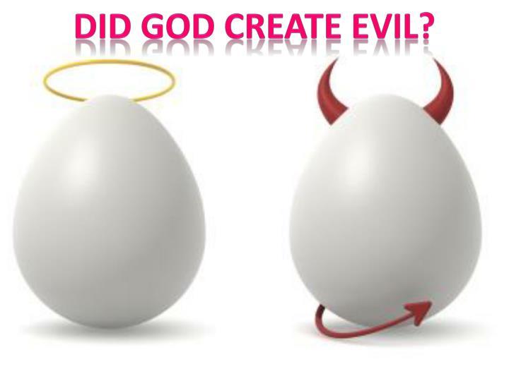 Did God Create Evil?