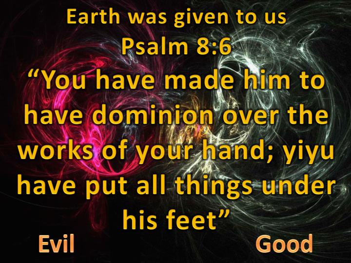 Earth was given to us