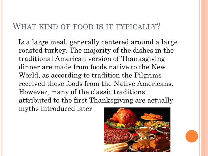 What kind of food is it typically?