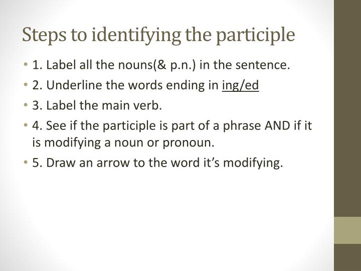 Steps to identifying the participle