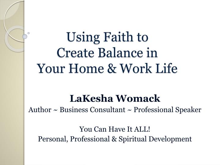 Using faith to create balance in your home work life