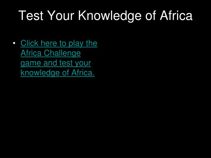 Test Your Knowledge of Africa