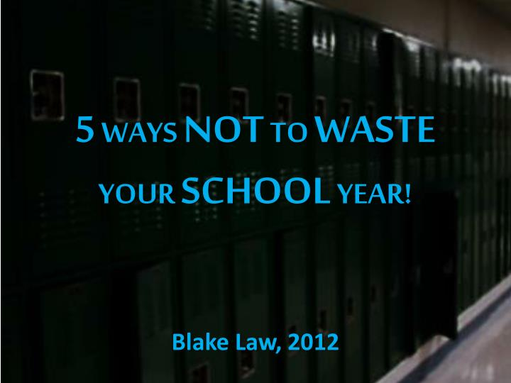 5 ways not to waste your school year