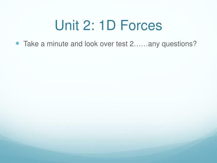Unit 2: 1D Forces