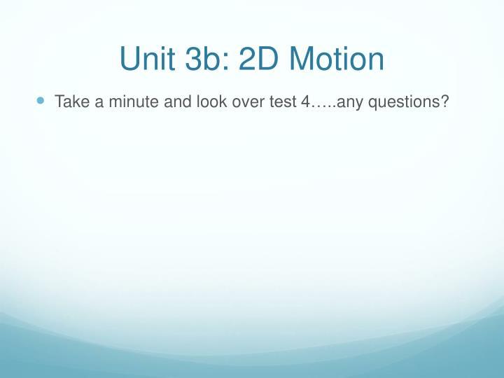 Unit 3b: 2D Motion