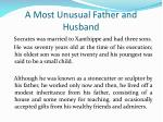 a most unusual father and husband