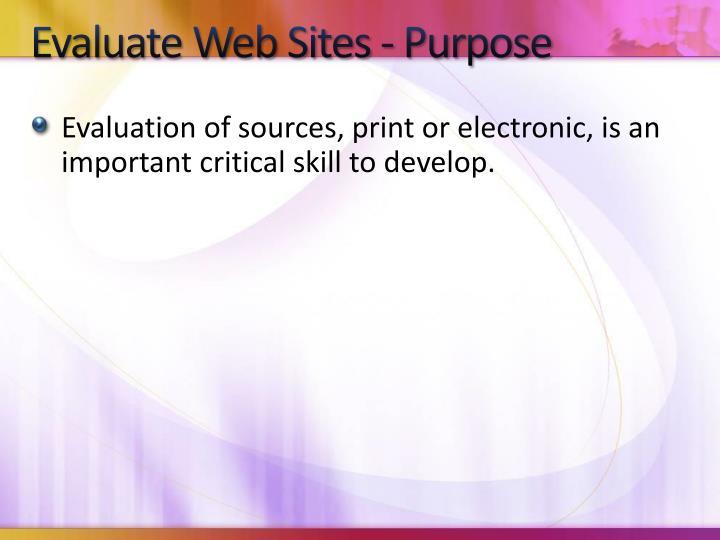 Evaluate Web Sites - Purpose