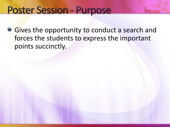 Poster Session - Purpose