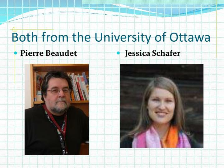 Both from the university of ottawa