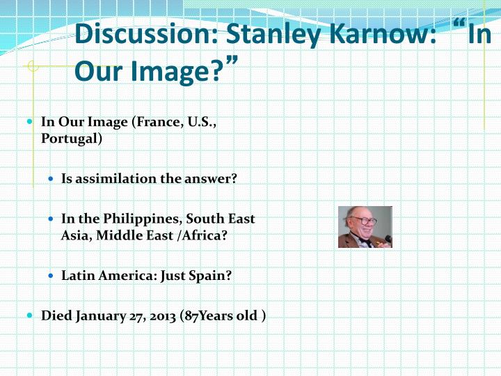 Discussion: Stanley Karnow: