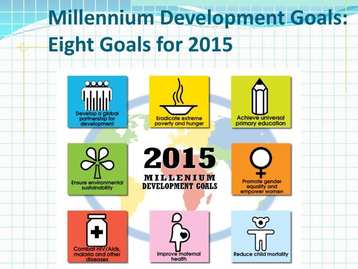 Millennium Development Goals: Eight Goals for 2015