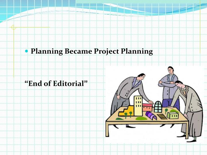 Planning Became Project Planning