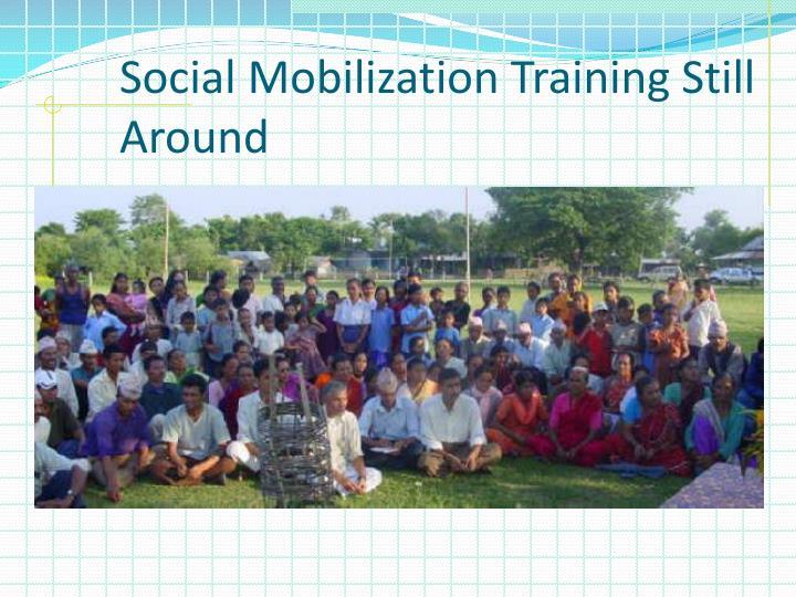 Social Mobilization Training Still Around