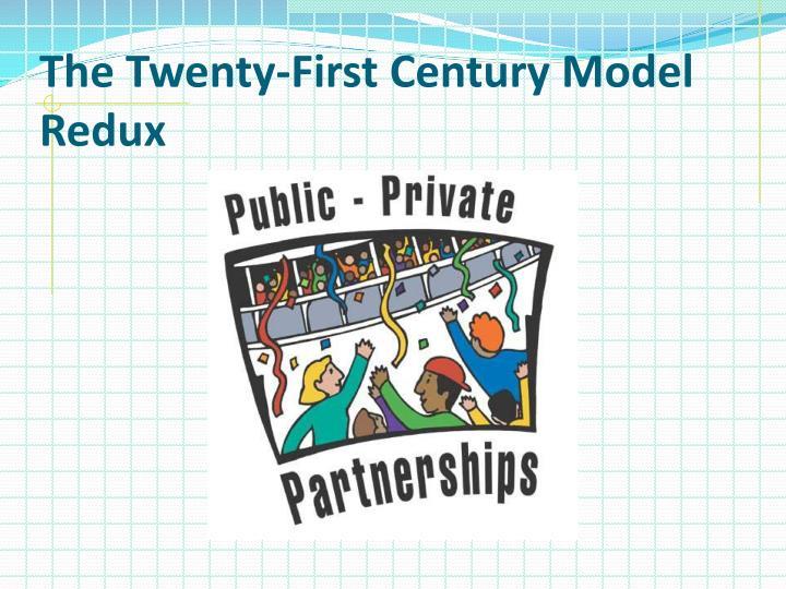 The Twenty-First Century Model Redux