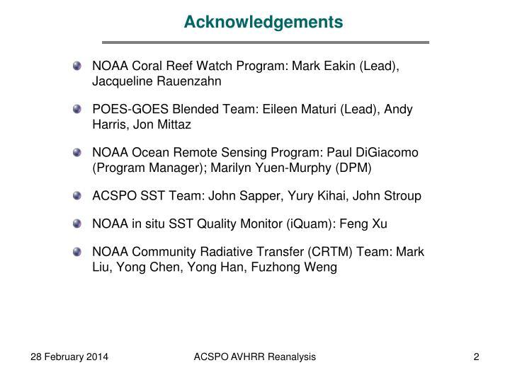 NOAA Coral Reef Watch Program: Mark Eakin (Lead), Jacqueline