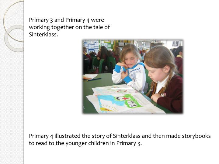 Primary 3 and Primary 4 were working together on the tale of Sinterklass.