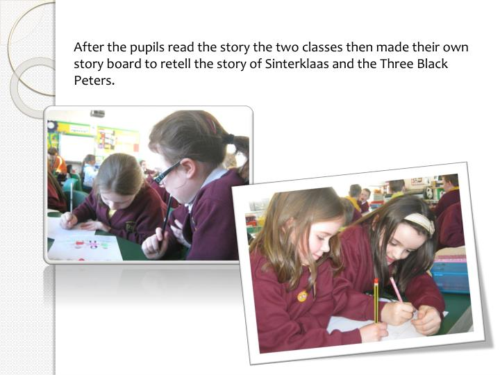 After the pupils read the story the two classes then made their own story board to retell the story ...