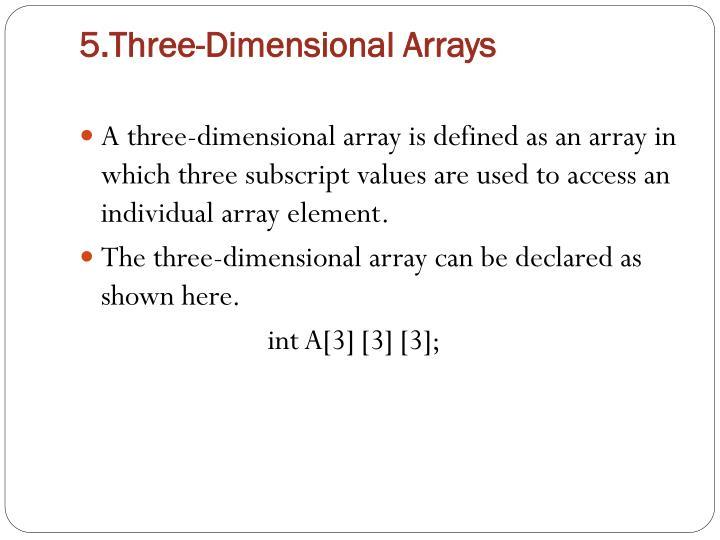 5.Three-Dimensional Arrays
