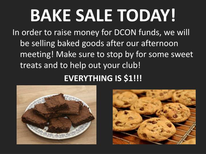BAKE SALE TODAY!