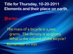 title for thursday 10 20 2011 e lements and their place on earth s tarter