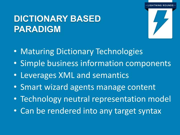 Dictionary based paradigm