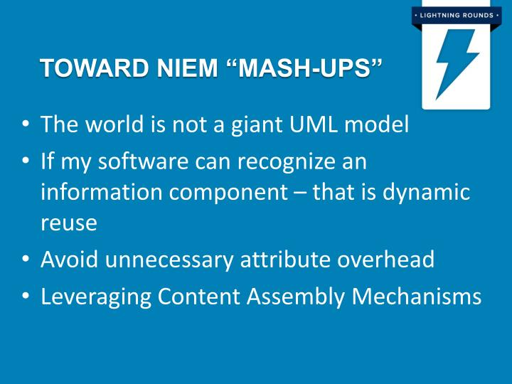 "Toward NIEM ""MASH-UPS"""