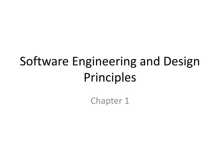 Software engineering and design principles