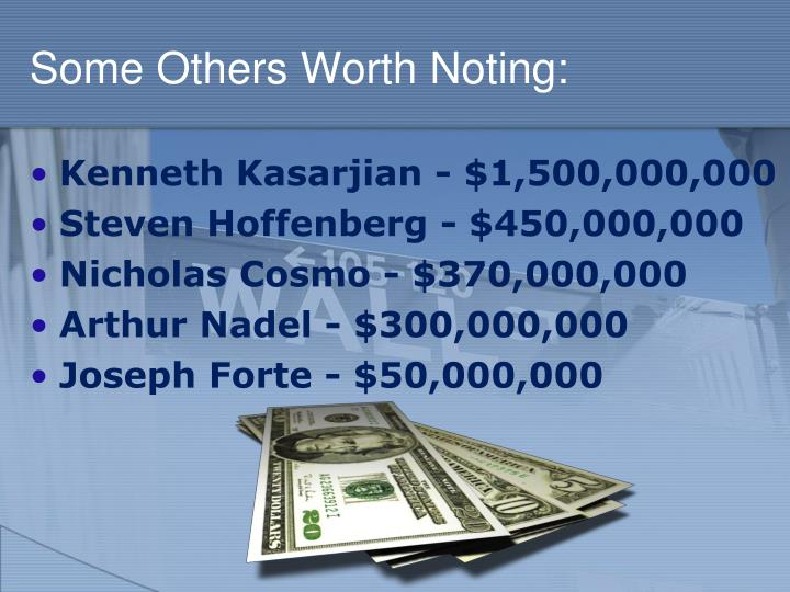 Some Others Worth Noting: