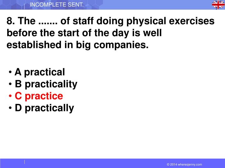 8. The ....... of staff doing physical exercises before the start of the day is well established in big companies.