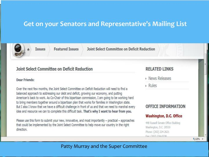Get on your Senators and Representative's Mailing List