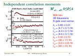 independent correlation moments r l 1 l 0 l 41