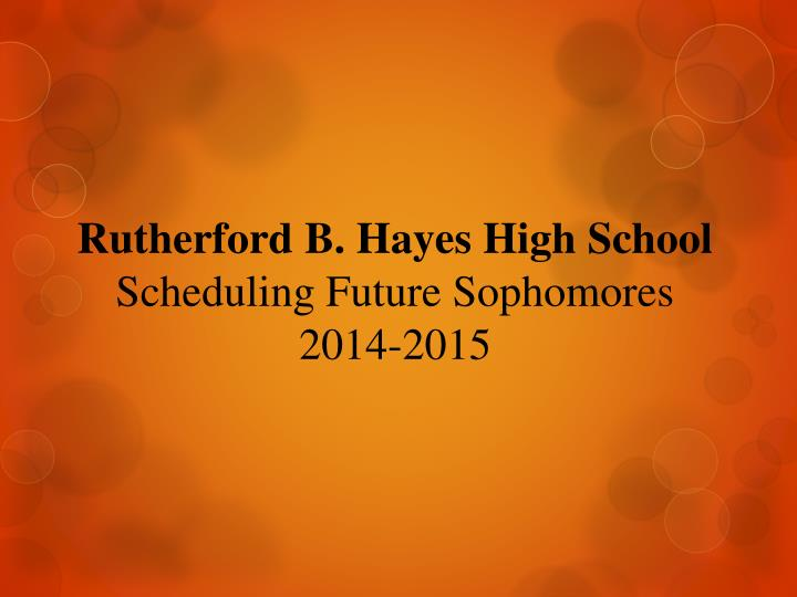 Rutherford b hayes high school scheduling future sophomores 2014 2015