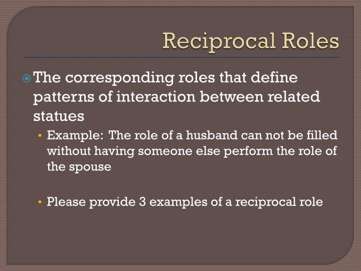 Reciprocal Roles