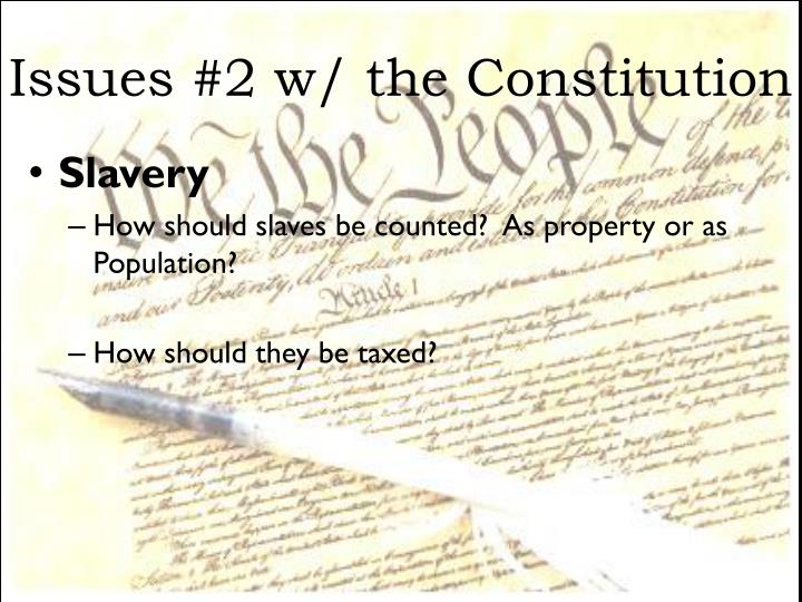 Issues #2 w/ the Constitution