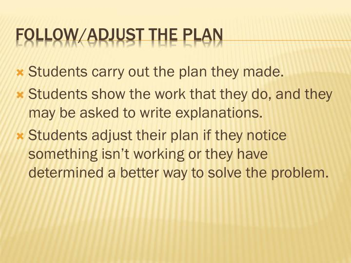 Students carry out the plan they made.