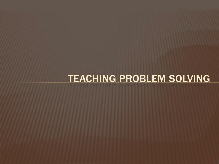 Teaching Problem Solving