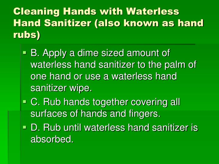 Cleaning Hands with Waterless Hand Sanitizer (also known as hand rubs)