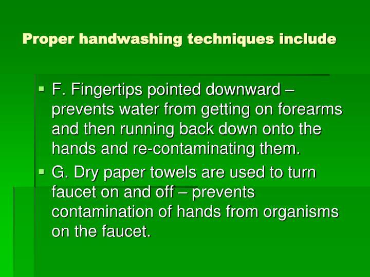 Proper handwashing techniques include