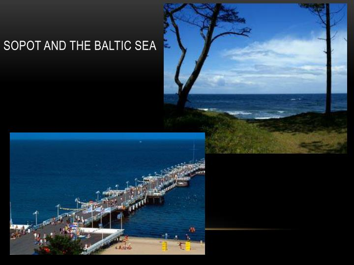 SOPOT AND THE BALTIC SEA